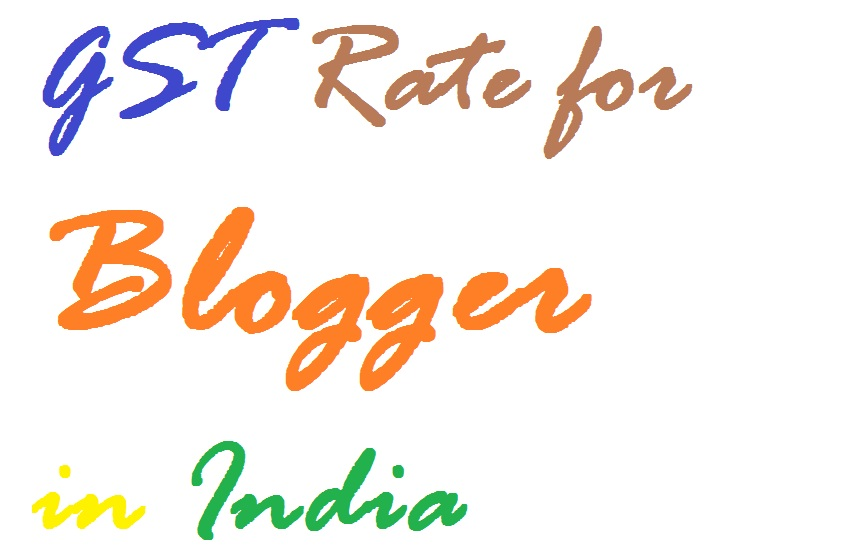 GST Rate for Blogger in India